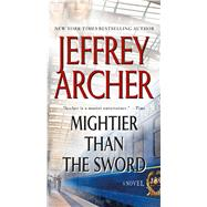 Mightier than the Sword A Novel by Archer, Jeffrey, 9781250034496