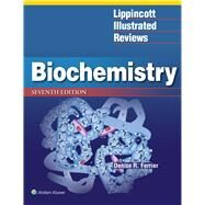 Lippincott Illustrated Reviews: Biochemistry by Ferrier, Denise, 9781496344496