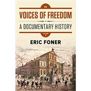 Voices of Freedom: A Documentary History, Volume One by Foner, Eric, 9780393614497