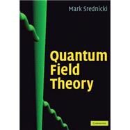Quantum Field Theory by Mark Srednicki, 9780521864497