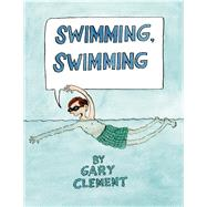 Swimming, Swimming by Clement, Gary, 9781554984497