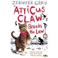 Atticus Claw Breaks the Law by Gray, Jennifer, 9780571284498