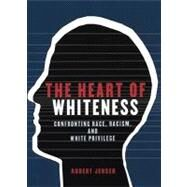 The Heart of Whiteness by Jensen, Robert, 9780872864498