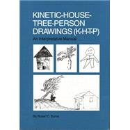 Kinetic House-Tree-Person Drawings: K-H-T-P: An Interpretative Manual by Burns,Robert C., 9781138004498