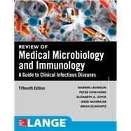 Review of Medical Microbiology and Immunology 15E by Levinson, Warren; Chin-Hong, Peter; Joyce, Elizabeth; Nussbaum, Jesse;  Schwartz, Brian, 9781259644498