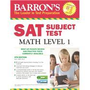 Barron's Sat Subject Test Math Level 1 by Wolf, Ira K., Ph.D., 9781438074498
