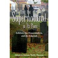 Putting the Supernatural in Its Place by Thomas, Jeannie Banks, 9781607814498