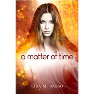 A Matter of Time by Basso, Lisa M., 9781942664499