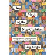 The Myth of the Non-christian by Cawley, Luke, 9780830844500