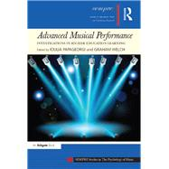Advanced Musical Performance: Investigations in Higher Education Learning by Papageorgi,Ioulia, 9781138284500