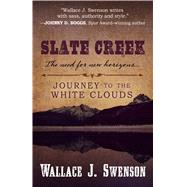 Slate Creek by Swenson, Wallace J., 9781432834500
