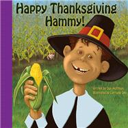 Happy Thanksgiving Hammy! by Hoffman, Don; Palmer, Priscilla (CON); Dey, Lorraine, 9781943154500