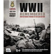 WWII Remembered From Blitzkrieg Through to the Allied Victory by Overy, Richard, 9780233004501