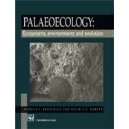 Palaeoecology: Ecosystems, Environments and Evolution by Brenchley; P J, 9780412434501