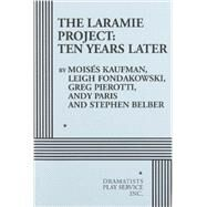 The Laramie Project by Kaufman, Moises; Fondakowski, Leigh; Pierotti, Greg; Paris, Andy; Belber, Stephen, 9780822224501