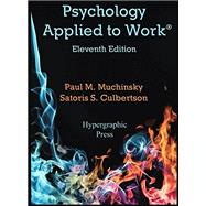 Psychology Applied to Work by Muchinsky, Paul M.; Culbertson, Satoris S., 9780974934501