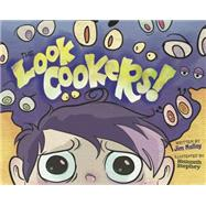 The Look Cookers! by Malloy, Jim; Stephey, Hannah, 9780990604501