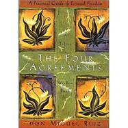 The Four Agreements: A Practical Guide to Personal Freedom by Ruiz, Don Miguel, 9781878424501
