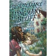 Disappearance at Hangman's Bluff by Thompson, J. E., 9780062104502