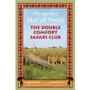 The Double Comfort Safari Club by McCall Smith, Alexander, 9780375424502