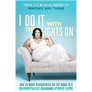 I Do It with the Lights On by THORE, WHITNEY WAY, 9780399594502