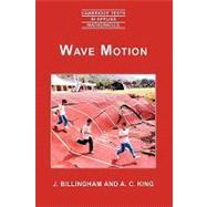 Wave Motion by J. Billingham , A. C. King, 9780521634502