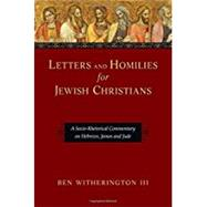Letters and Homilies for Jewish Christians by Witherington, Ben, III, 9780830824502