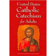 United States Catholic Catechism for Adults by United States Conference of Catholic Bis, 9781574554502