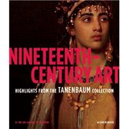 Nineteenth-century Art: Highlights from the Tanenbaum Collection at the Art Gallery of Hamilton by McQueen, Alison, 9781907804502