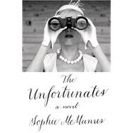 The Unfortunates A Novel by McManus, Sophie, 9780374114503