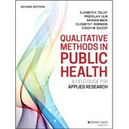 Qualitative Methods in Public Health: A Field Guide for Applied Research by Tolley, Elizabeth E., 9781118834503