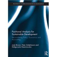 Positional Analysis for Sustainable Development: Reconsidering policy, economics and accounting by Brown; Judy, 9781138634503