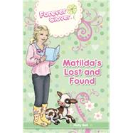 Matilda's Lost and Found by Bell, Holly, 9781921894503