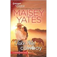Take Me, Cowboy by Yates, Maisey, 9780373734504