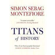 Titans of History by MONTEFIORE, SIMON SEBAG, 9781623654504