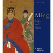 Ming: 50 Years That Changed China by Clunas, Craig; Harrison-Hall, Jessica, 9780295994505