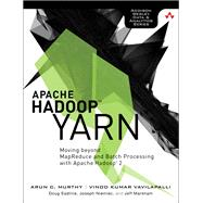 Apache Hadoop YARN Moving beyond MapReduce and Batch Processing with Apache Hadoop 2 by Murthy, Arun; Vavilapalli, Vinod; Eadline, Douglas; Niemiec, Joseph; Markham, Jeff, 9780321934505