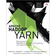 Apache Hadoop YARN Moving beyond MapReduce and Batch Processing with Apache Hadoop 2 by Murthy, Arun; Vavilapalli, Vinod; Eadline, Douglas; Niemiec, Joseph; Markham, Jeff, 9780321934505