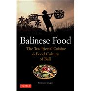 Balinese Food: The Traditional Cuisine & Food Culture of Bali by Kruger, Vivienne, 9780804844505