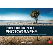 Introduction to Photography: A Visual Guide to the Essential Skills of Photography and Lightroom by Galer; Mark, 9781138854505