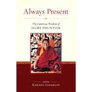Always Present by PHUNTSOK, JIGMESODARGYE, KHENPO, 9781559394505