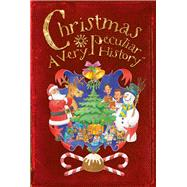 Christmas: A Very Peculiar History™ by MacDonald, Fiona, 9781907184505