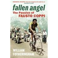 Fallen Angel : The Passion of Fausto Coppi by Unknown, 9780224074506