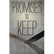 Promises to Keep by Beaumont, Maegan, 9780738744506