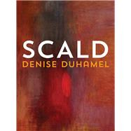 Scald by Duhamel, Denise, 9780822964506