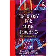 Sociology for Music Teachers: Practical Applications by Froehlich; Hildegard, 9781138224506