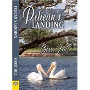 Pelican's Landing by Hill, Gerri, 9781594934506