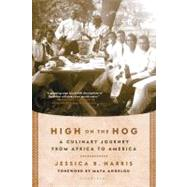 High on the Hog A Culinary Journey from Africa to America by Harris, Jessica B., 9781608194506