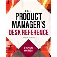 The Product Manager's Desk Reference 2E by Haines, Steven, 9780071824507
