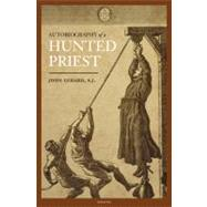 The Autobiography of a Hunted Priest by Gerard, John; Caraman, Philip, 9781586174507